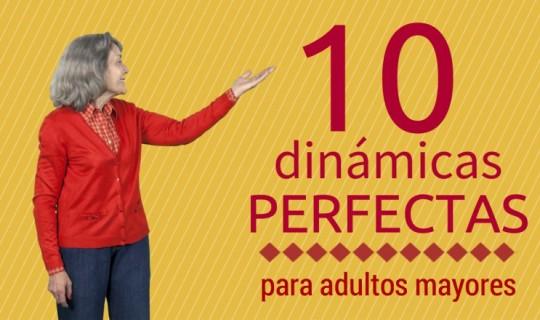 10 dinámicas perfectas para adultos mayores
